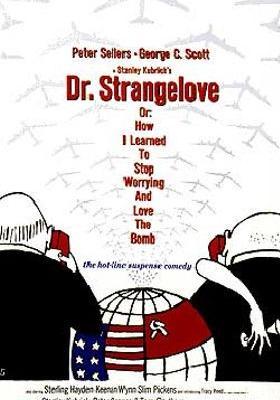 『博士の異常な愛情 または私は如何にして心配するのを止めて水爆を愛するようになったか』のポスター
