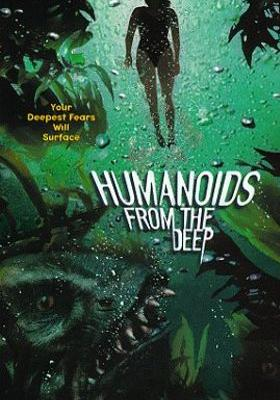 Humanoids From The Deep's Poster