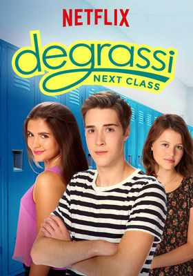 Degrassi: Next Class Season 1's Poster