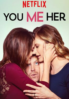 You Me Her Season 1's Poster