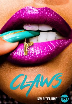 Claws Season 1's Poster