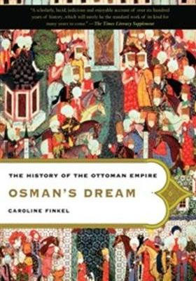 Osman's Dream: The Story of the Ottoman Empire, 1300-1923's Poster