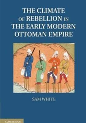 The Climate of Rebellion in the Early Modern Ottoman Empire's Poster