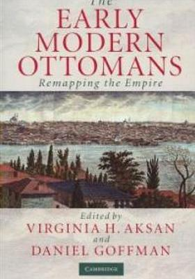 The Early Modern Ottomans : Remapping the Empire's Poster