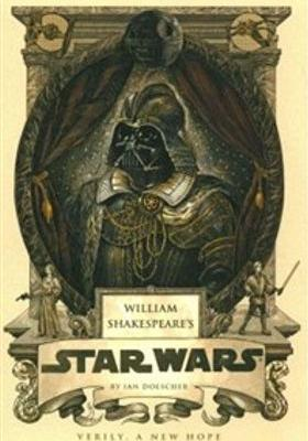 William Shakespeare's Star Wars: Verily, a New Hope's Poster