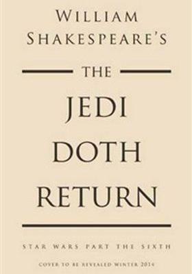 William Shakespeare's the Jedi Doth Return's Poster