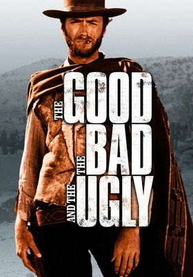 The Good, the Bad and the Ugly's Poster