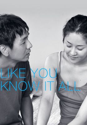 Like You Know It All's Poster