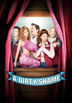 A Dirty Shame's Poster