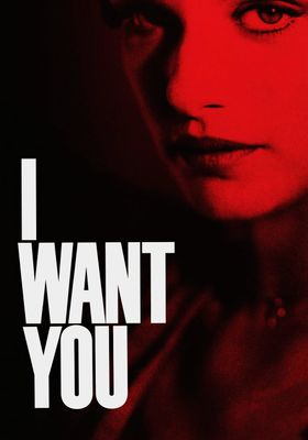 I Want You's Poster