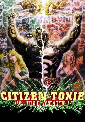 Citizen Toxie: The Toxic Avenger IV's Poster