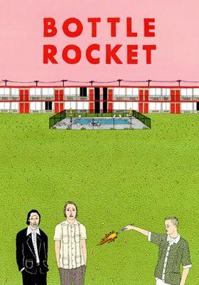 Bottle Rocket's Poster