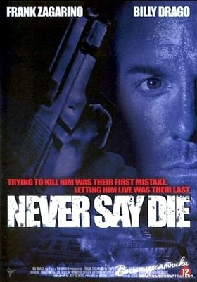 Never Say Die's Poster