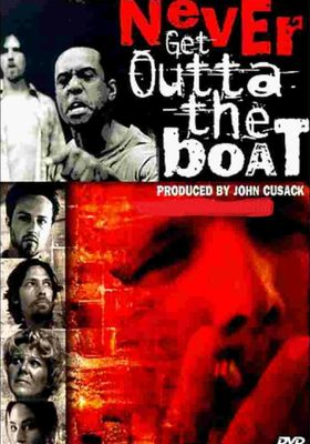 Never Get Outta The Boat's Poster