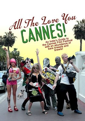 All the Love You Cannes!'s Poster