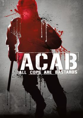 A.C.A.B.: All Cops Are Bastards's Poster