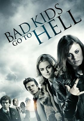 Bad Kids Go To Hell's Poster