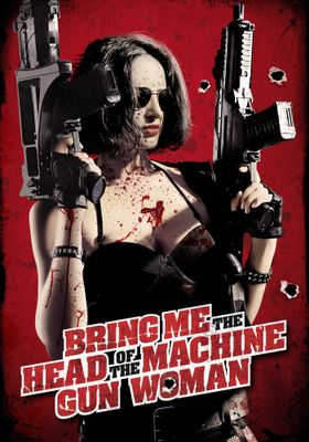 Bring Me the Head of the Machine Gun Woman's Poster