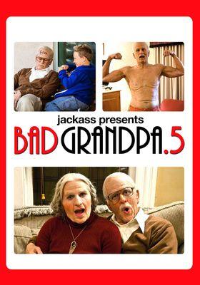 『Bad Grandpa .5』のポスター