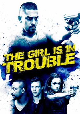 The Girl is in Trouble's Poster