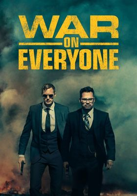 War on Everyone's Poster