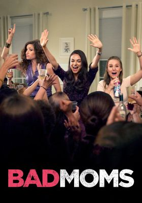 Bad Moms's Poster