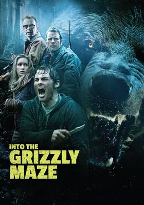 Into the Grizzly Maze's Poster