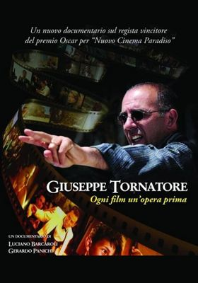 Giuseppe Tornatore: Every Film My First Film's Poster