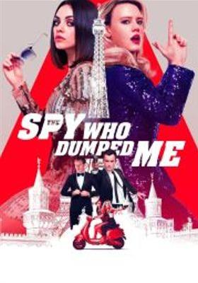 The Spy Who Dumped Me's Poster