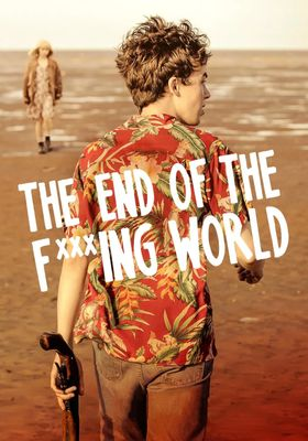 The End of the F***ing World Season 1's Poster