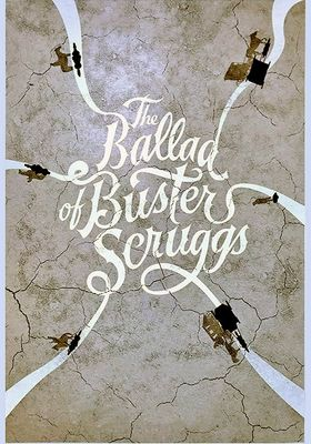 The Ballad of Buster Scruggs's Poster