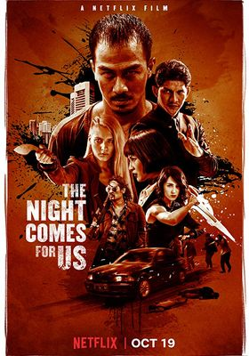 The Night Comes for Us's Poster