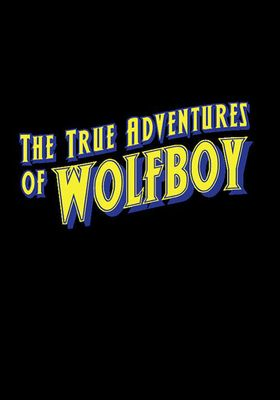 The True Adventures of Wolfboy's Poster