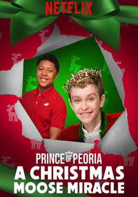 Prince of Peoria: A Christmas Moose Miracle's Poster