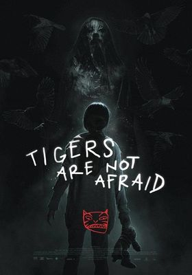 Tigers Are Not Afraid's Poster