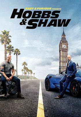 Fast & Furious Presents: Hobbs & Shaw 's Poster