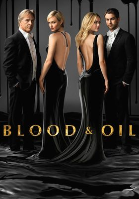 Blood & Oil's Poster