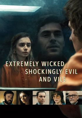 Extremely Wicked, Shockingly Evil and Vile's Poster