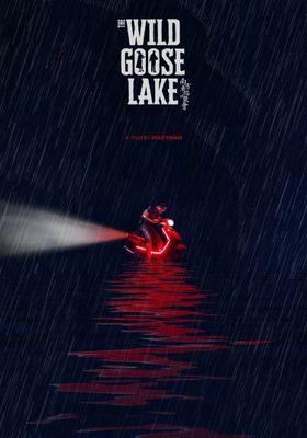 The Wild Goose Lake's Poster