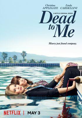 Dead to Me Season 1's Poster