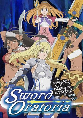 Is It Wrong to Try to Pick Up Girls in a Dungeon? On the Side: Sword Oratoria 's Poster