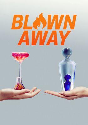 Blown Away Season 1's Poster