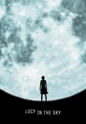 Lucy in the Sky's Poster