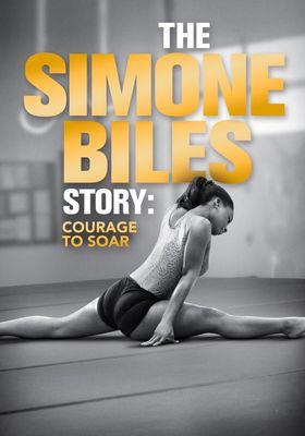 The Simone Biles Story: Courage to Soar's Poster