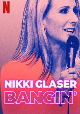 Nikki Glaser: Bangin''s Poster