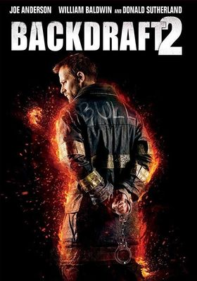 Backdraft 2's Poster