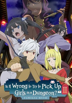 Is It Wrong to Try to Pick Up Girls in a Dungeon? Season 2's Poster