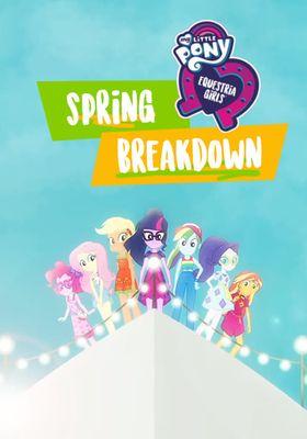 My Little Pony: Equestria Girls - Spring Breakdown's Poster