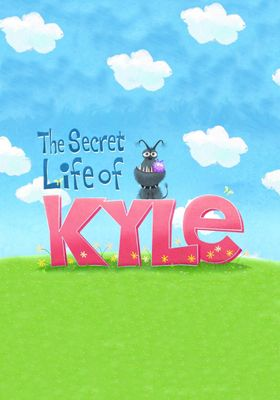 The Secret Life of Kyle's Poster