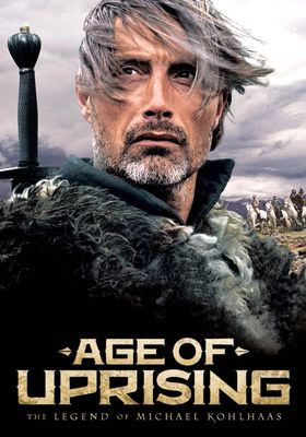 Age of Uprising: The Legend of Michael Kohlhaas's Poster